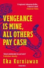 Eka,Kurniawan Vengeance is Mine, All Others Pay Cash