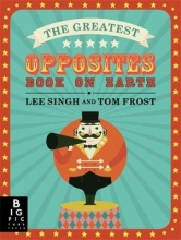 Singh, Lee Greatest Opposites Book on Earth