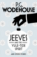 Wodehouse,P. Jeeves and the Yule-tide Spirit