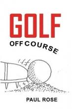 Paul Rose Golf off Course