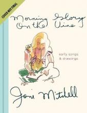 Joni Mitchell, Morning Glory on the Vine