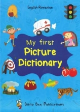 Maria Watson,   Loredana Popa My First Picture Dictionary: English-Romanian with Over 1000 Words