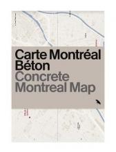 Francine Vanlaethem,   Raphael Thibodeau Concrete Montreal Map