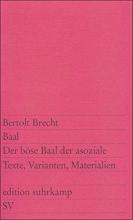 Brecht, Bertolt Baal Der böse Baal der asoziale