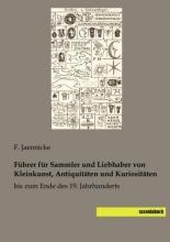 Führer für Sammler und Liebhaber von Kleinkunst, Antiquitäten und Kuriositäten
