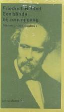 Friedrich  Hebbel Een blinde bij zonsopgang (POD)