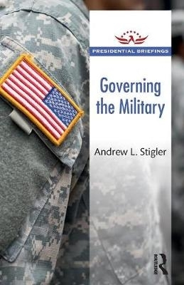 Andrew L. Stigler,Governing the Military