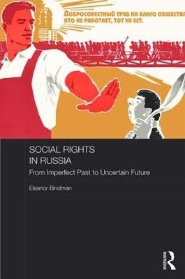 Eleanor (The University of Manchester, UK) Bindman,Social Rights in Russia