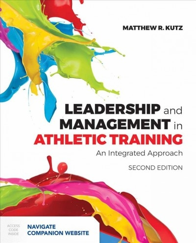 Matthew R. Kutz,Leadership And Management In Athletic Training