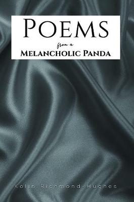Kolin Richmond-Hughes,Poems from a Melancholic Panda