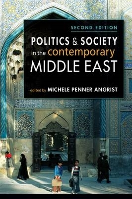 Michele Penner Angrist,Politics & Society in the Contemporary Middle East