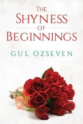 Gul Ozseven,The Shyness of Beginnings