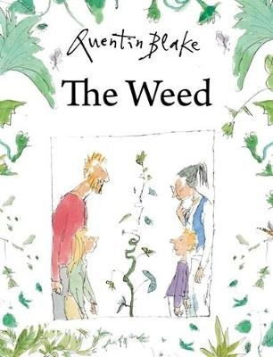 Quentin Blake,The Weed