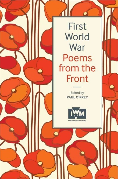 Paul O`Prey,First World War Poems from the Front