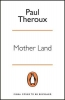 Theroux Paul, Mother Land