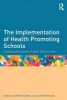 Oddrun Samdal,   Louise Rowling, The Implementation of Health Promoting Schools