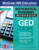 McGraw Hill, McGraw-Hill Education Mathematical Reasoning Workbook for the GED Test, Third Edition
