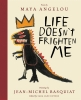Angelou Maya, Life Doesn't Frighten Me (twenty-fifth Anniversary Edition)