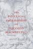 Del Lucchese, Filippo, Political Philosophy of Niccolo Machiavelli