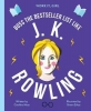 Caroline Moss, Work It, Girl: J. K. Rowling