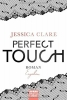 Clare, Jessica, Perfect Touch 03 - Ergeben
