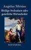 Silesius, Angelus, Heilige Seelenlust oder geistliche Hirtenlieder