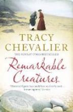 Tracy Chevalier Remarkable Creatures
