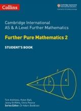 Helen Ball,   Chris Pearce Cambridge International AS & A Level Further Mathematics Further Pure Mathematics 2 Student`s Book