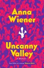 Anna Wiener , Uncanny Valley