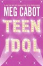 Cabot, Meg Teen Idol