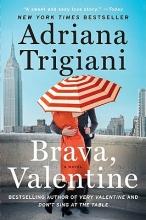 Trigiani, Adriana Brava, Valentine