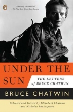 Chatwin, Bruce Under the Sun