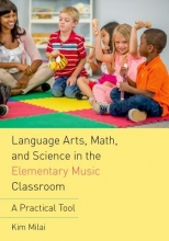 Kim Milai Language Arts, Math, and Science in the Elementary Music Classroom