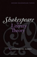 Harris, Jonathan Gil Shakespeare and Literary Theory