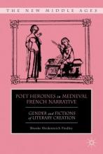 Brooke Heidenreich Findley Poet Heroines in Medieval French Narrative