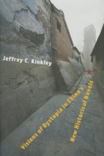 Kinkley, Jeffrey Visions of Dystopia in China`s New Historical Novels