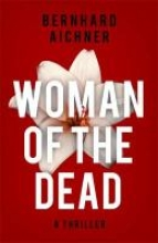 Aichner, Bernhard Woman of the Dead