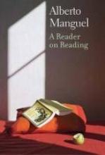 Manguel, Alberto A Reader on Reading