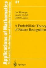 Luc Devroye,   Laszlo Gyorfi,   Gabor Lugosi A Probabilistic Theory of Pattern Recognition