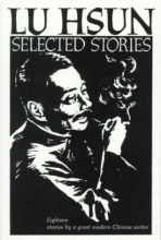 Hsun, Lu,   Lu, Hsun Selected Stories of Lu Hsun