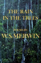 Merwin, W. S. The Rain in the Trees