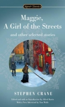 Crane, Stephen Maggie, a Girl of the Streets and Selected Stories