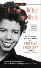 Hansberry, Lorraine To Be Young, Gifted and Black