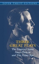 O`Neill, Eugene Three Great Plays
