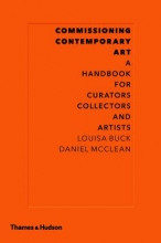 Buck, Louisa  Buck, Louisa,   McClean, Daniel,   McClean, Daniel Commissioning Contemporary Art