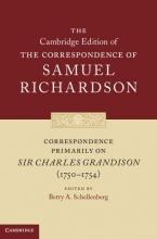 Richardson, Samuel Correspondence Primarily on Sir Charles Grandison 1750-1754