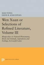 Tong, Xiao Wen xuan or Selections of Refined Literature v.III - Rhapsodies on Natural Phenomena, Birds and Animals, Aspirations and Feelings