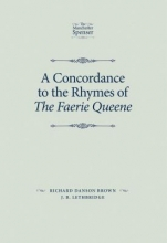 Brown, Richard Danson,   Lethbridge, J. B. A Concordance to the Rhymes of The Faerie Queene