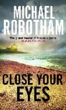 Robotham, Michael Close Your Eyes