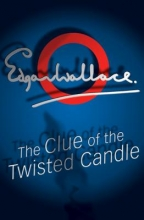 Wallace, Edgar The Clue Of The Twisted Candle